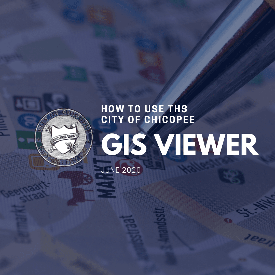 HOW TO USE THE CITY OF CHICOPEE GIS VIEWER